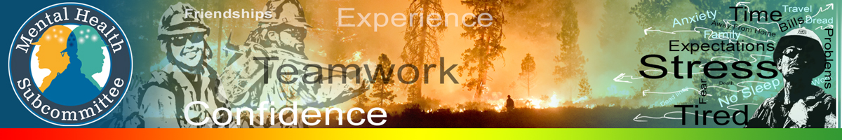 MHSC header graphic. Decorative. Images of firefighters overlaid on a forest fire in background. On the left positive words reflective of healthy mental state such as confidence, teamwork, friendships. On the right words indicating unhealthy stressors that may lead to poor mental health such as stress, time, expectations, no sleep, etc.