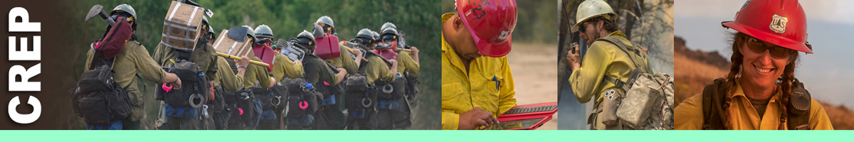CREP decorative banner: photos depicting CREP position. CREP Position Description: A Crew Representative (CREP) may be provided by the sending agency for each hand crew sent to a fire. The Crew Representative is responsible for the welfare of the crew and provides a contact between the crew and the appropriate Incident Command Organization.