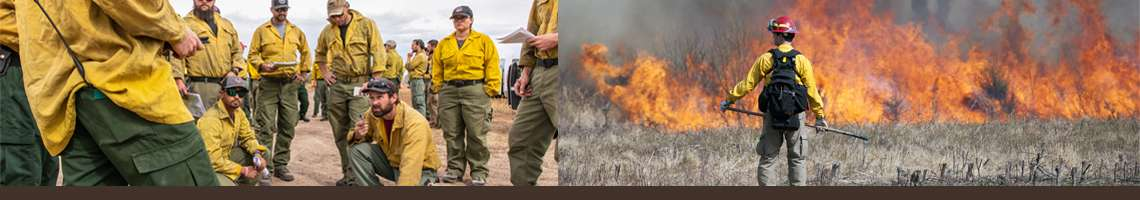 Decorative banner. Two photos from left to right: a squad of wildland firefighters listen to two men kneeling on the ground giving instructions, a wildland firefighter stands with his back to the camera holding his tool in front of him while looking at the burning brush in front of him.