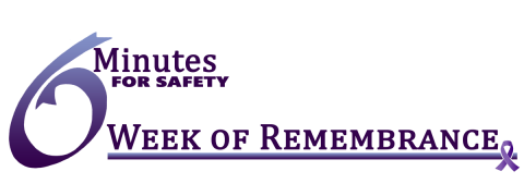 Six Minutes For Safety logo showing the numeral 6 with the words Minutes For Safety and Week of Remembrance underlined stacked next to it.