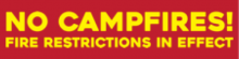 No campfires! Fire Restrictions in effect
