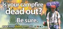 """Billboard Graphic that shows a hiker walking away from a burning forest and the text reads """"Is you Campfire Dead Out? Be sure"""""""