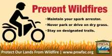 Pfrevent Wildfires, Maintain your spark arrestor, never park or drive on dry grass, stay on designated trails, ATV rider on dry grass with flames