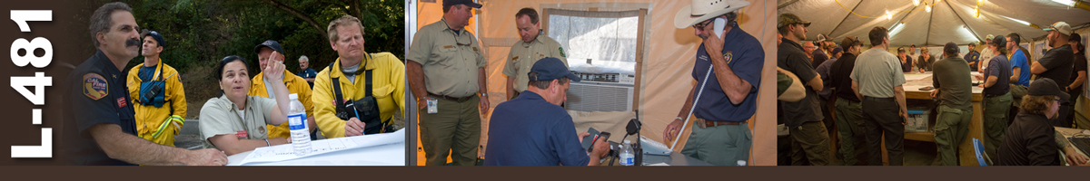 L-481 Decorative banner. Three photos of wildland fire operations. Three fire personnel stand at hood of truck with maps spread out and a water bottle on top, with female incident commander pointing toward sky. Four fire personnel stand in a tent, the incident commander making a phone call on a landline. A large group gather around a maps table in a tent.