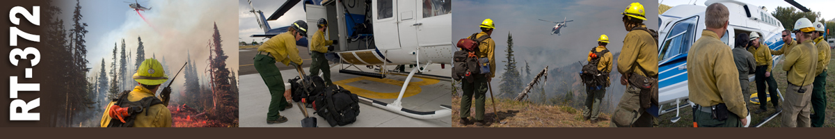 RT-372 Decorative banner: Four photos of wildland fire helicopter operations. A firefighter on the ground uses a handheld radio to communicate with a helicopter dumping retardant overhead. Two helicopter crewmembers prepare to load packs and equipment onto a helicopter. Three firefighters stand on the top of a mountain watching as a helicopter flies toward them. Five firefighters listen as a pilot gives instructions while standing at door of helicopter.