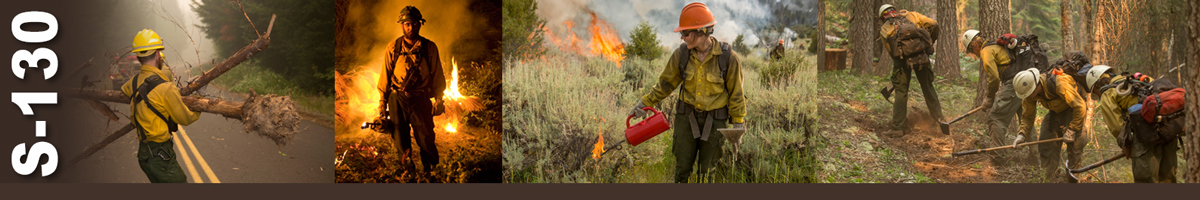 Decorative banner: – Four photos showing wildland firefighters doing various work. A firefighter hauls branches over road, a firefighter stands holding drip torch at night with flames in background, a female firefighter uses a drip torch to ignite grass and sage with flames in background, four firefighters work to build a fireline using handtools.