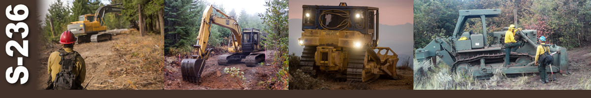Decorative banner: Four photos of heavy wildland fire equipment. Heavy equipment boss firefighter watching as backhoe moves log. Backhoe moving dirt. The back of a large bulldozer at dusk with its lights on. Two firefighters stand on and next to a large bulldozer.