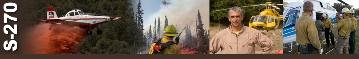 Decorative banner: Four photos of wildland fire air operations. A single engine airtanker drops a load of retardant while flying over trees. A firefighter talks on handheld radio giving instructions as a helicopter overhead drops a load of retardant. A helicopter pilot stands with hands on hips in front of a helicopter. Six firefighters stand in a group around the back door of a helicopter in discussion.