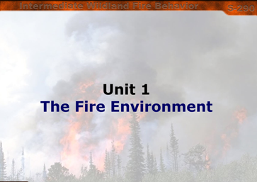 Slide 1 of Unit 1 for S-290 Intermediate Wildland Fire Behavior