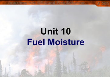 Slide 1 of Unit 10 for S-290 Intermediate Wildland Fire Behavior