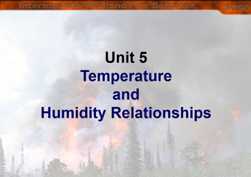 Slide 1 of Unit 5 for S-290 Intermediate Wildland Fire Behavior