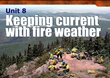 Slide 1 of Unit 8 for S-290 Intermediate Wildland Fire Behavior