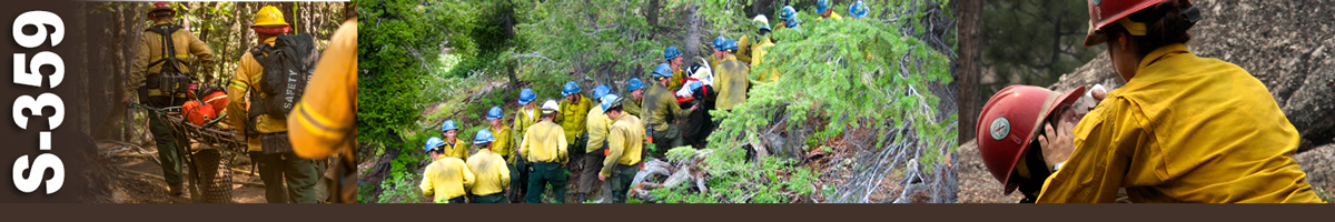 S-359 Decorative banner: Three photo of wildland fire medical operations. Two medics push a stretcher on a single wheel down a trail. Dozens of wildland firefighters work in assembly line fashion to move an injured firefighter down a mountain side. A fire medic applies eye solution to a firefighter's eye.