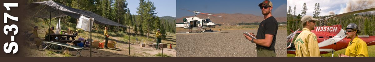 Decorative banner: Three photos of wildland fire helibase operations. A tent covers the operations desk while four firefighters stand or sit in the area. A helitack manager stands with pen and pad while a helicopter sits on pad in distance. Two heliteck crew stand next to helicopter while fire burns on mountain top in distance.