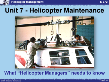 Slide 1 of Unit 7 for S-372 Helicopter Management