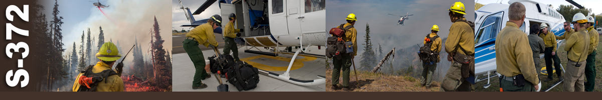 S-372 Decorative banner: Four photo of wildland fire helicopter operations. A firefighter radios as a helicopter overhead drops retardant on burning timber. Two helitack crew ready packs and equipment to be placed on helicopter. Three firefighters stand on the top of a mountain watching as a helicopter prepares to land to transport them. Five firefighters listen to pilot before boarding helicopter.