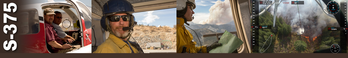 Decorative banner: Four photos of wildland fire air operations. A photo of two men sitting in the cockpit of a small plane. A man with a flight helmet and microphone sitting in the bay of a helicopter. A man in a helmet holding a map sits in back of helicopter holding a map and looking out over fire burning in distance. An image of a bucket drop looking down at the fire from within the cockpit of a helicopter.