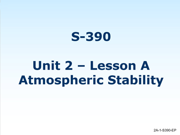 Slide 1 of Unit 2 for S-390 Introduction to Wildland Fire Behavior Calculations