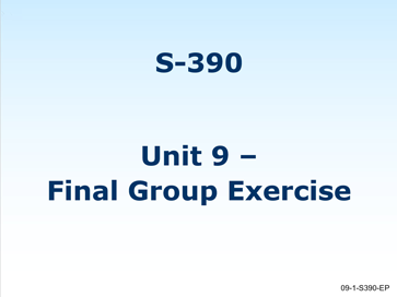 Slide 1 of Unit 9 for S-390 Introduction to Wildland Fire Behavior Calculations