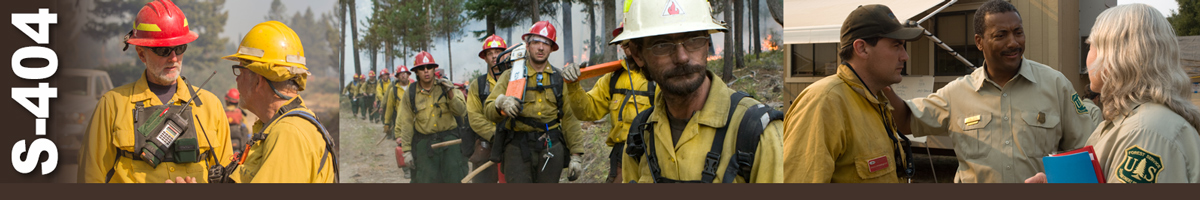 Decorative banner: Three photos of wildland fire operations. Two firefighters stand together discussing something. A crew boss stands at the head of a line of 10 or more firefighters who are marching up a dirt road. Three incident personnel stand in a group talking.