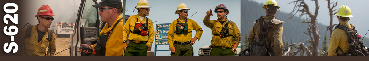 S-620 Decorative banner: Three photos of wildland fire operations. A firefighter talks to a supervisor standing at his open truck door. Three firefighters stand talking, two looking at one who is pointing in front of them to something in the distance. Two firefighters stand on top of a mountain lookout, a snag in front of them.