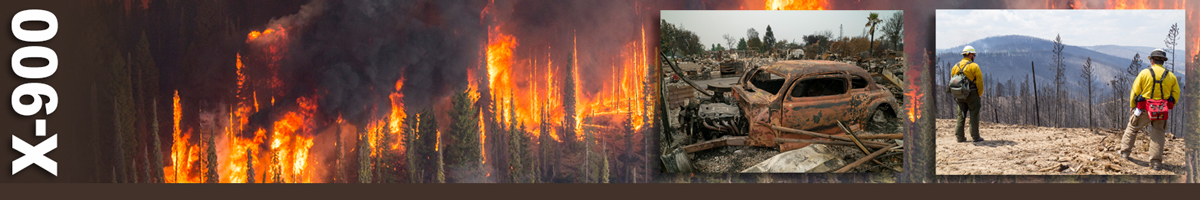 X-900 Decorative banner: Two inset photos of wildland fire investigation operations. Background image of an intense forest fire consuming everything. Inset photo of an old burned out classic car. Two fire inspectors stand on a mountain top overlooking burned area below.